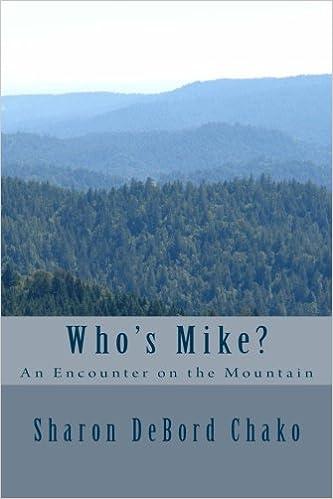 Whos Mike?: An Encounter on the Mountain: Sharon DeBord ...