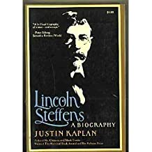Lincoln Steffens: A Biography (A Touchstone book)