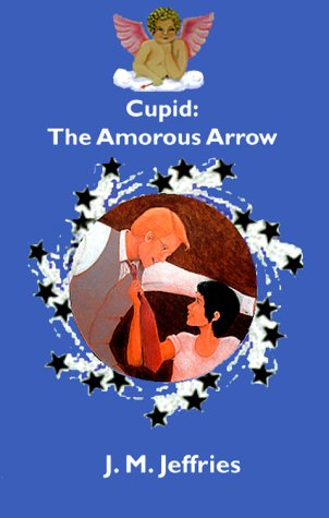 Image for Cupid: the Amorous Arrow