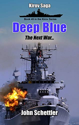 Deep Blue: The Next War, Volume 5 (Kirov Series Book 45)