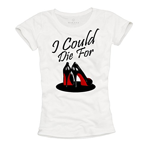 Christian Louboutin Pump Shoes - MAKAYA Fashion Women's T-Shirt - I Could Die For Shoes White Size M