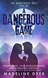 A Dangerous Game (The Dangerous Ones Book 1)
