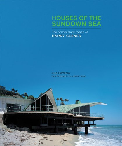 Houses Of The Sundown Sea: The Architectural Vision Of Harry Gesner