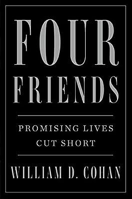 Four Friends: Promising Lives Cut Short: Amazon.es: Cohan, William ...