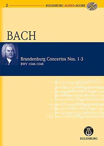 Brandenburg Concertos 1-3 BWV 1046/1047/1048: Eulenburg Audio+Score Series
