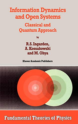 Information Dynamics and Open Systems: Classical and Quantum Approach (Fundamental Theories of Physics)