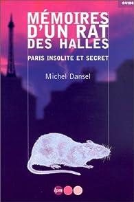 Mémoires d'un rat des Halles par Michel Dansel