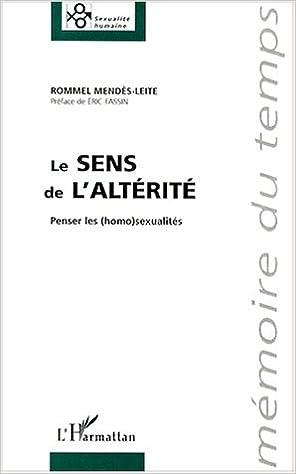 Livres Le sens de l'altérité : penser les (homo)sexualités pdf