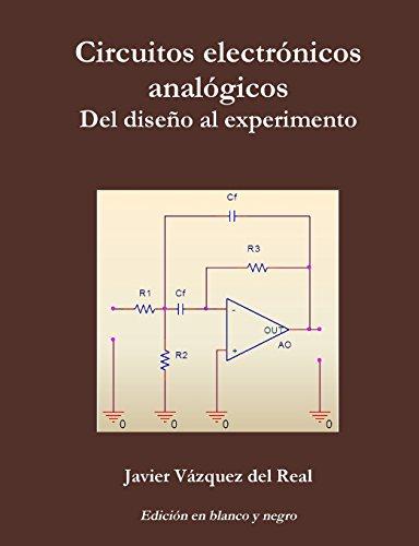 Descargar Libro Circuitos Electrónicos Analógicos: Del Diseño Al Experimento Javier Vázquez Del Real