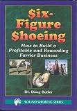 Six-Figure Shoeing, Doug Butler, 0916992233