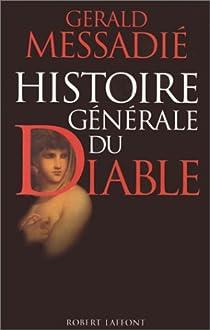 Histoire générale du diable par Messadié