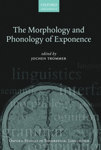 The Morphology and Phonology of Exponence (Oxford Studies in Theoretical Linguistics)