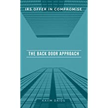 IRS Offer in Compromise The Back Door Approach: Offer in Compromise, Fresh Start, back tax debts, federal tax liens,tax, IRS, taxpayers,collection,audit, National Association of Tax Resolution
