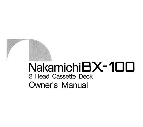 Used, Nakamichi BX-100 Cassette Deck Owners Instruction Manual for sale  Delivered anywhere in USA