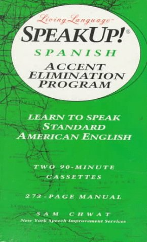 Speak Up!(r): Spanish Accent Elimination Program: Learn to Speak Standard American English (Living Language Speakup!)