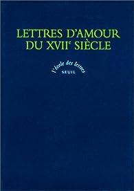 Lettres d'amour du XVIIe siècle par Marie-Catherine-Hortense de Villedieu