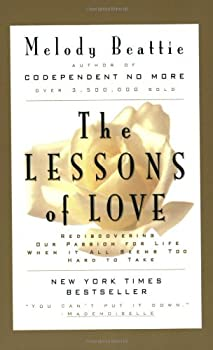 The Lessons of Love: Rediscovering Our Passion for Life When It All Seems Too Hard to Take 0062510789 Book Cover