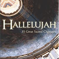 Hallelujah: 35 Great Sacred Choruses [2 CD]