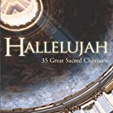 Classical Music : Hallelujah: 35 Great Sacred Choruses [2 CD]