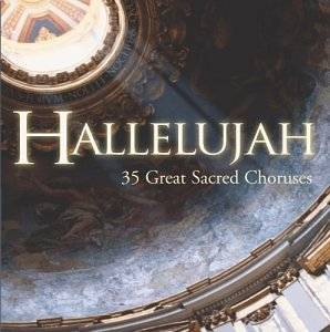 Hallelujah  35 Great Sacred Choruses  2 Cd