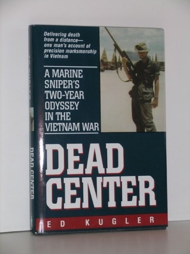 DEAD CENTER: A Marine Sniper's two year odyssey in the Vietnam War. by Ivy Books