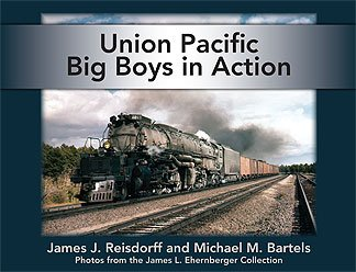 Union Pacific Big Boys In Action: Photos from the James L. Ehernberger Collection (Union Pacific 4 8 8 4 Big Boy)