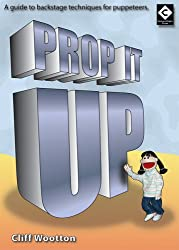 Prop it Up: A Guide to Backstage Techniques for Puppeteers