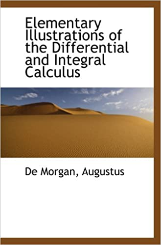 Elementary Illustrations of the Differential and Integral