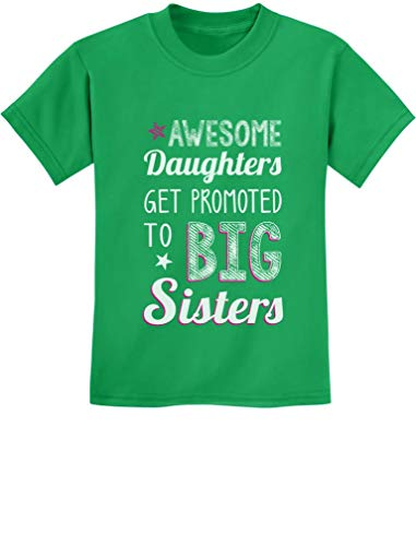 Tstars - Awesome Daughters Get Promoted to Big Sisters Gift Idea Kids T-Shirt X-Large Green