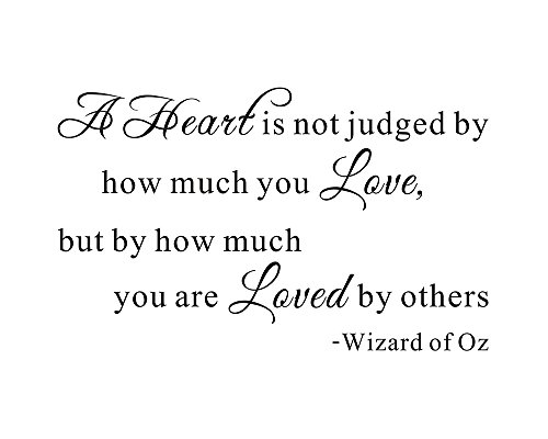 A Heart Is Not Judged By How Much You Love Wizard Of Oz Inspirational Home Family Mural DIY Vinyl Quote Saying Wall Sticker Decals Transfer Removable Words Lettering (Size1: 23.2