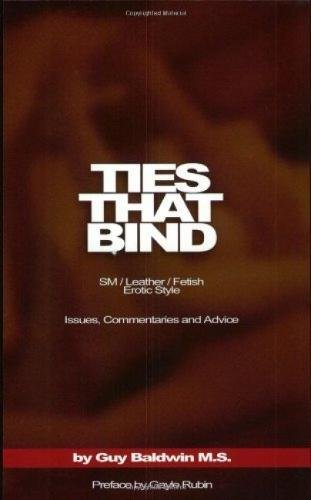Ties that Bind: SM / Leather / Fetish / Erotic Style: Issues, Commentaries and - That Bind Ties Book