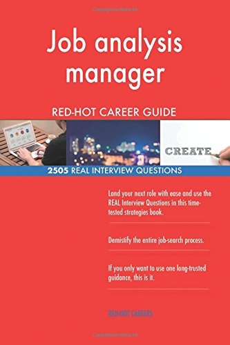 Job analysis manager RED-HOT Career Guide; 2505 REAL Interview Questions