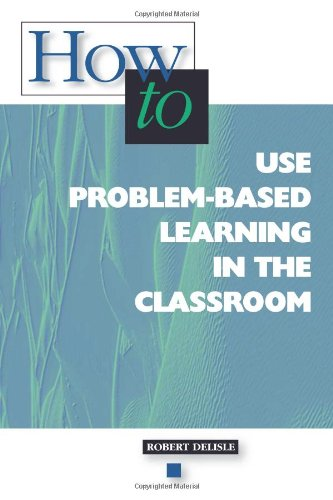 How-to Use Problem-Based Learning in the Classroom