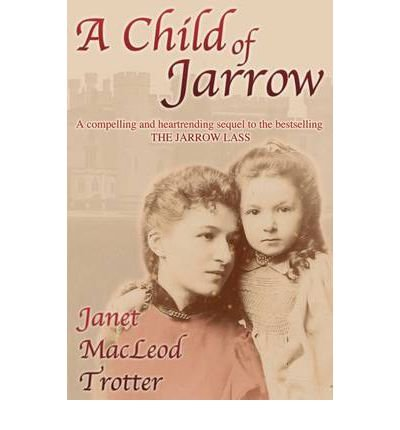 AChild of Jarrow by Trotter, Janet MacLeod ( Author ) ON Sep-01-2011, Paperback