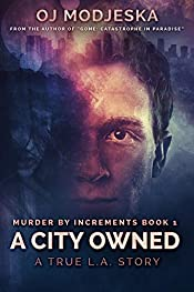 A City Owned: The true story of the worst case of serial sex homicide in American history (Murder by Increments Book 1)