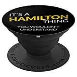 It's a Hamilton Thing - Gift T-Shirt for Teenager - PopSockets Grip and Stand for Phones and Tablets
