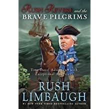 Rush Limbaugh: Rush Revere and the Brave Pilgrims - Time-Travel Adventures (Hardcover); 2013 Edition
