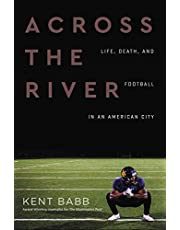 Across the River: Life, Death, and Football in an American City