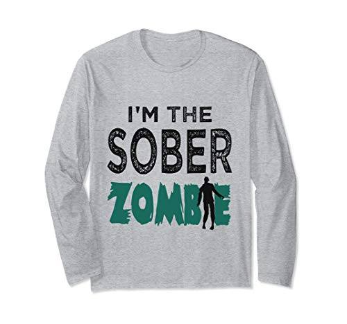Safe And Sober Halloween (Halloween Designated Driver Funny Sober Zombie Costume Gift Long Sleeve)