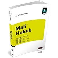 Mali Hukuk: Kamu Gelirleri - Kamu Borçları - Vergi Hukuku - Türk Vergi Sistemi - Kamu Giderleri ve İhale Hukuku - Bütçe…