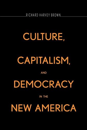 Download Culture, Capitalism, and Democracy in the New America PDF