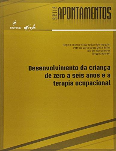 Desenvolvimento Da Crianca De Zero A Seis Anos E A Terapia Ocupacional