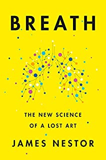 Book Cover: Breath: The New Science of a Lost Art