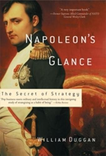 Napoleon's Glance: The Secret of Strategy (Nation Books) [William Duggan] (Tapa Blanda)