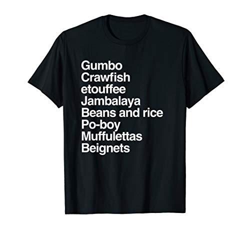 Gumbo Crawfish etouffee Jambalaya Beignets New Orleans Shirt