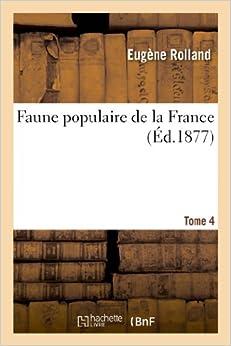 Book Faune Populaire de La France. Tome 4 (Savoirs Et Traditions)