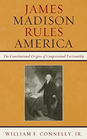 James madison rules america the constitutional origins of for James madison pets