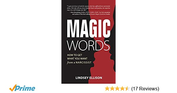 MAGIC Words: How To Get What You Want From a Narcissist