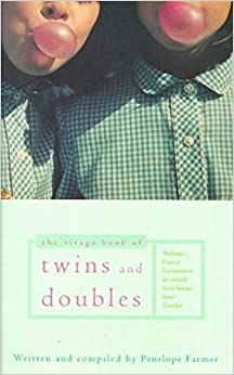The Virago Book Of Twins And Doubles: An Autobiographical Anthology