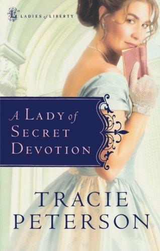 (A Lady of Secret Devotion (Ladies of Liberty, Book 3))